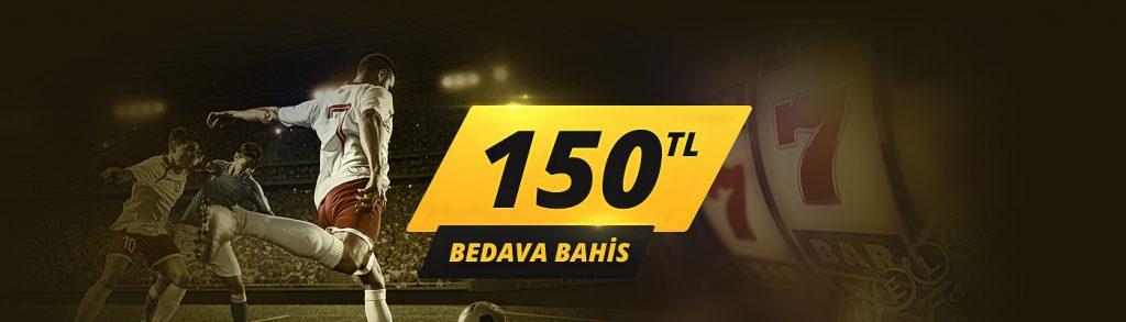 150 TL Bedava Bahis