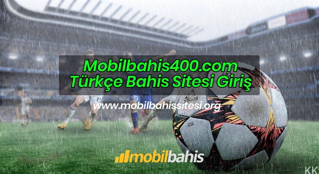 Mobilbahis400.com Türkçe Bahis Sitesi Giriş
